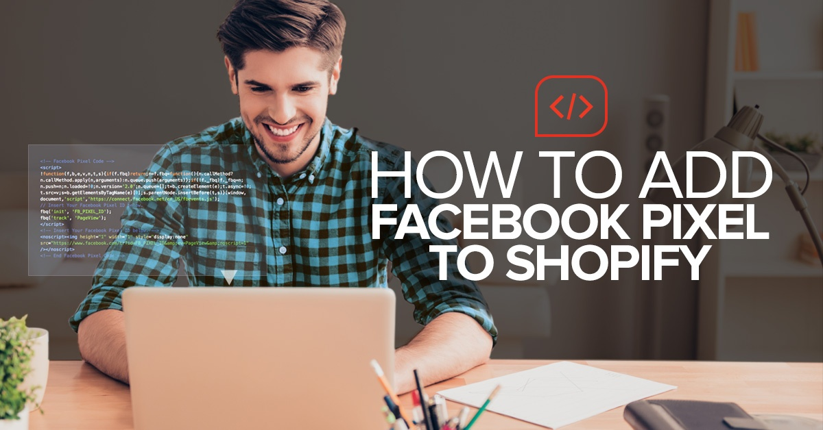 How to add your Facebook pixel to Shopify