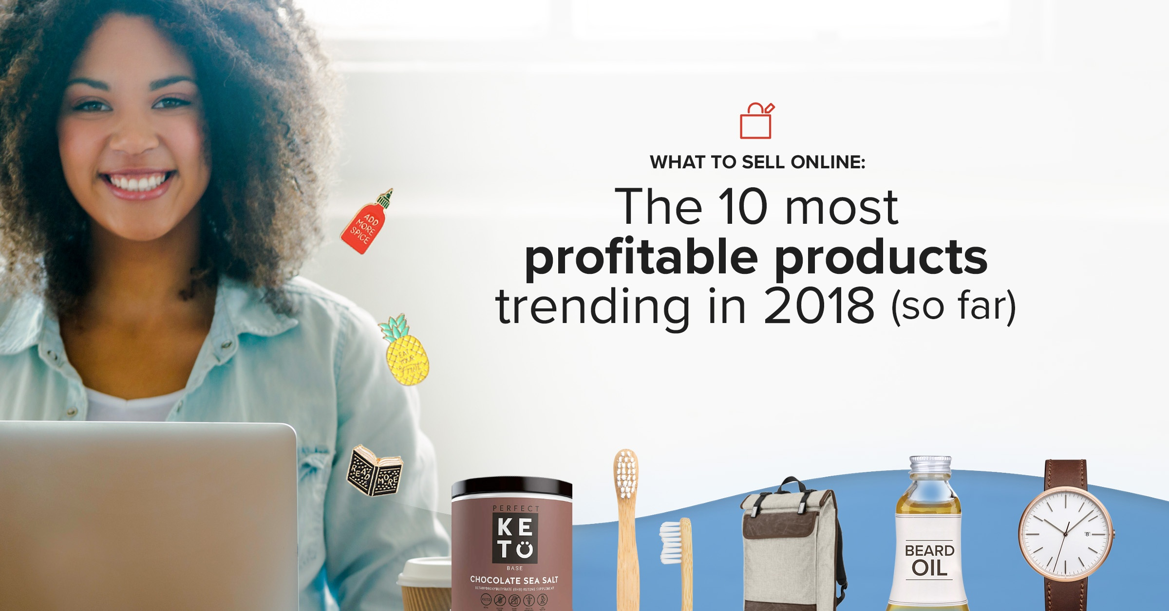What to Sell Online: Trending Products 2018