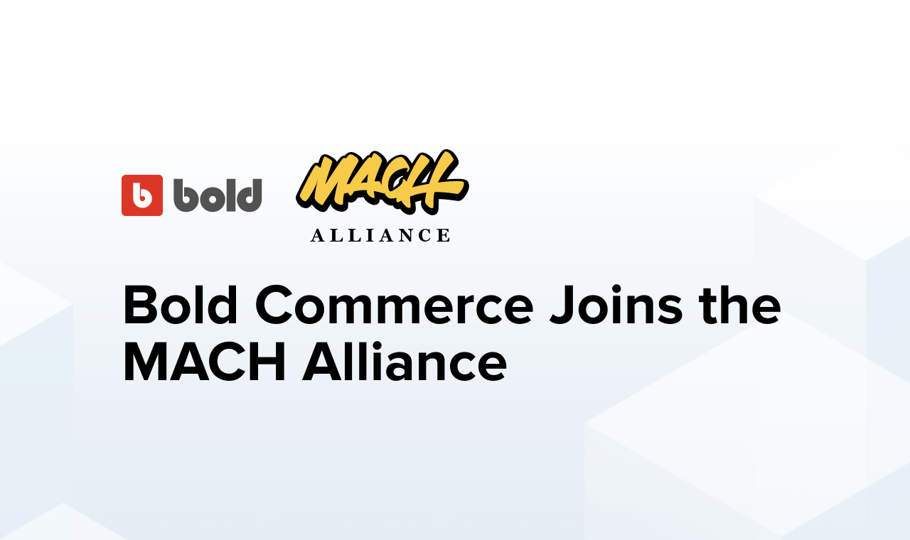 bold-commerce-joins-the-mach-alliance