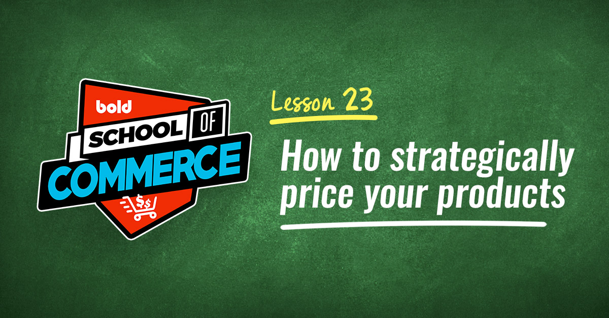 How to strategically price your products