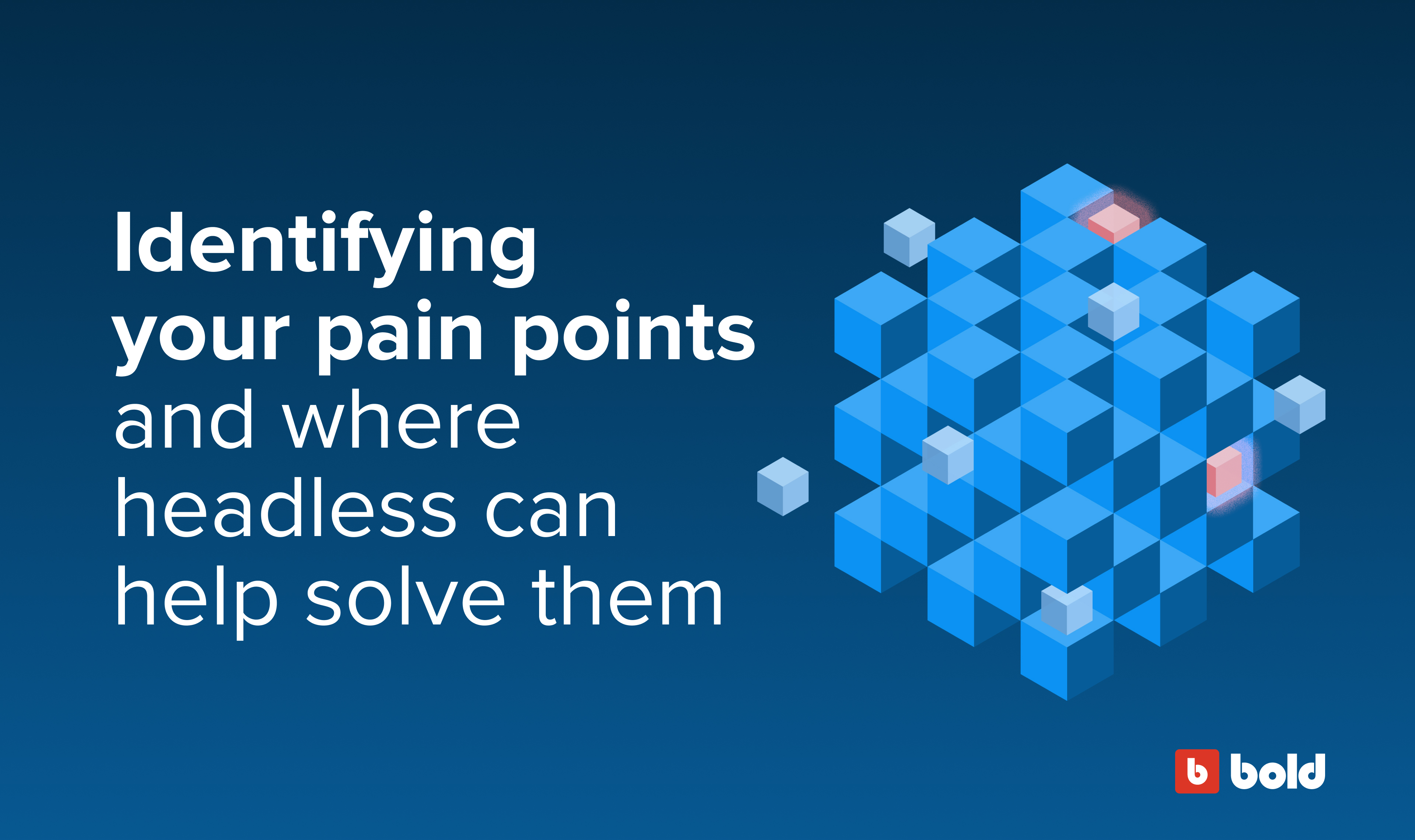 How headless can solve your pain points