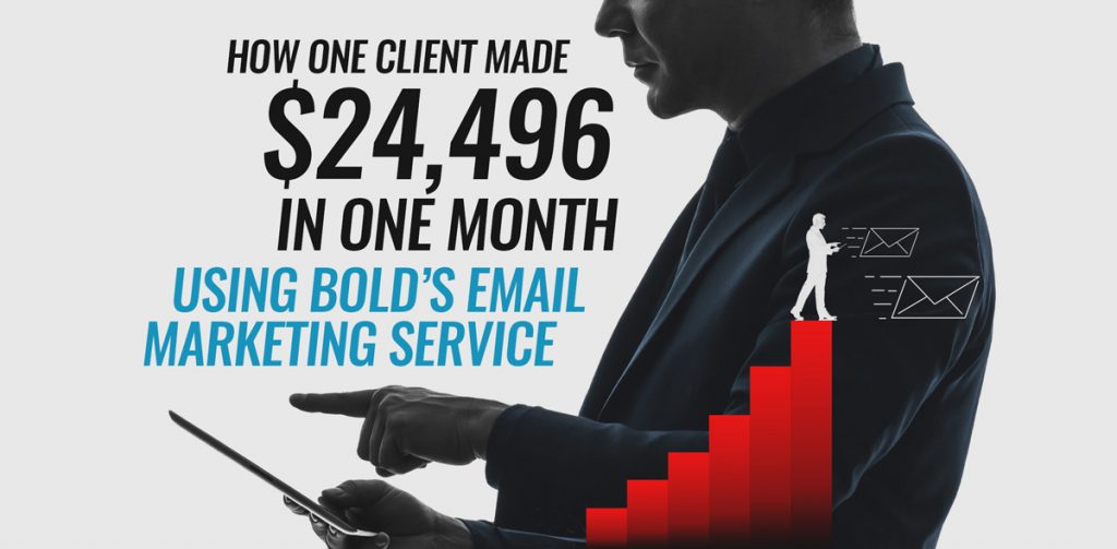 How One Client Made $24,498 in One Month Using Bold's Email Marketing Service