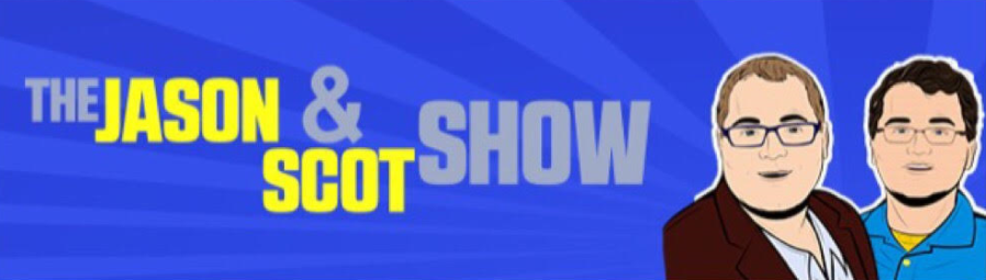TheJason&ScotShowPodcast