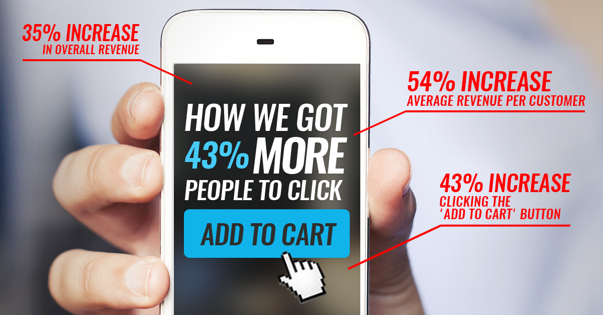How we got 43% more people to click Add to Cart