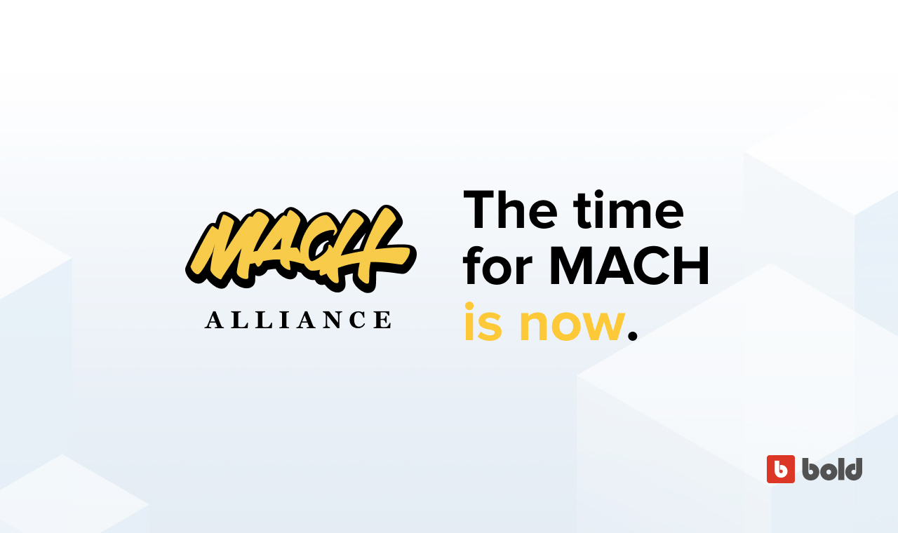 The time for MACH is now.